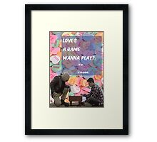 Love's a Game [Wanna Play?] Framed Print