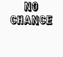 No Chance Womens Fitted T-Shirt