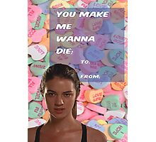 You Make Me Wanna Die Photographic Print