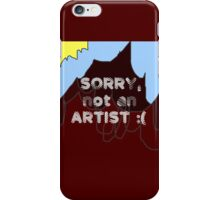 Sorry, not an artist :( iPhone Case/Skin
