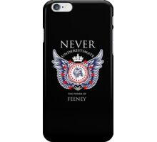 Never Underestimate The Power Of Feeney - Tshirts & Accessories iPhone Case/Skin