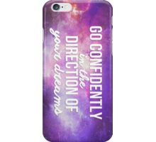 Go confidently in the direction of your dreams. iPhone Case/Skin