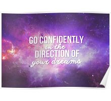 Go confidently in the direction of your dreams. Poster