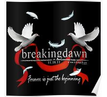 Breakingdawn Forever is just the beginning White Doves Ribbon Texture Poster