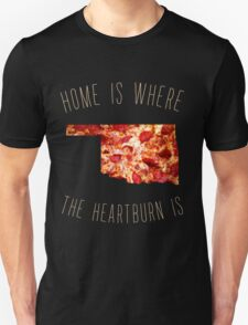 Oklahoma - Home Is Where The Heartburn Is T-Shirt
