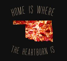Oklahoma - Home Is Where The Heartburn Is Unisex T-Shirt