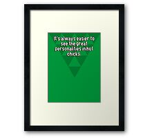 It's always easier to see the great personalities in hot chicks. Framed Print