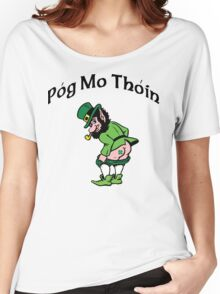 "Irish ""Pog Mo Thoin"" Kiss My A...  Women's Relaxed Fit T-Shirt"