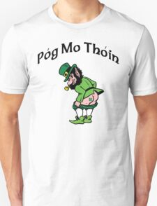 "Irish ""Pog Mo Thoin"" Kiss My A...  Unisex T-Shirt"