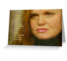 Human Emotions...The Negative ©  Greeting Card