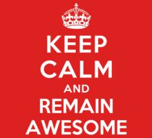 KEEP CALM AND REMAIN AWESOME T-Shirt
