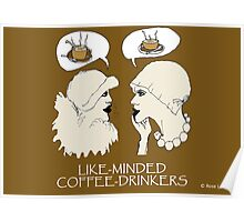 LIKE-MINDED COFFEE DRINKERS Poster