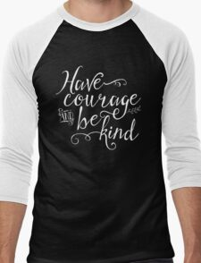 Have Courage and Be Kind - White on Black Men's Baseball ¾ T-Shirt