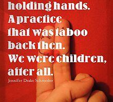 Holding Hands by Jennifer Drake Schroeder