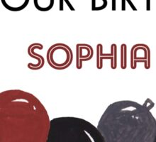 It is Sophia's Birthday Sticker