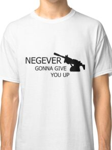 NEGEVer gonna give you up Classic T-Shirt