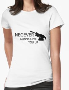 NEGEVer gonna give you up Womens Fitted T-Shirt