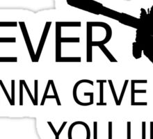 NEGEVer gonna give you up Sticker