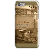 Teatime ~ Tea is a cup of LIFE  iPhone Case/Skin