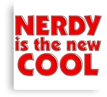 Nerdy is the new cool Canvas Print