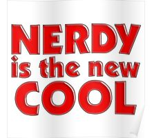 Nerdy is the new cool Poster