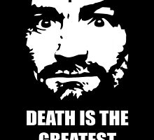 Charles Manson - Manson Family - Death is the greatest form of love by Charles Manson