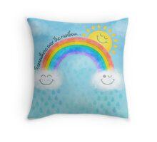 Somewhere over the rainbow... Throw Pillow