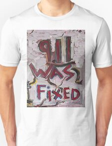 9-11 WAS FIXED WHITE T-Shirt