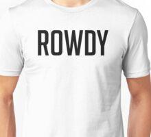 Rowdy Decal Unisex T-Shirt