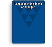Language is the dress of thought. Canvas Print