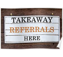 Inspirational message - Takeaway Referrals Here Poster