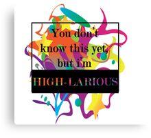High-larious Canvas Print