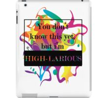 High-larious iPad Case/Skin