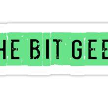 Be a Bit Geek too! Sticker