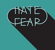 Hate Fear by 0katypotaty0