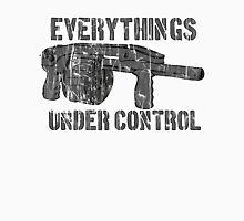 everythings under control Unisex T-Shirt