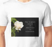 The highest result of education Unisex T-Shirt
