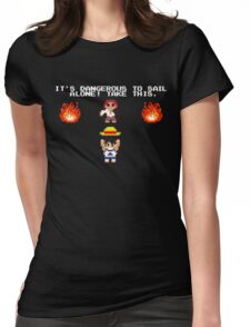 It's Dangerous to Sail Alone! Womens Fitted T-Shirt
