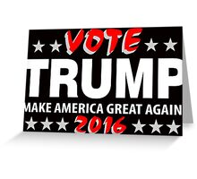 Vote Trump 2016 Make America Great Again dark shirts Greeting Card