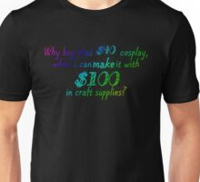 Why Buy...When you can MAKE? Unisex T-Shirt