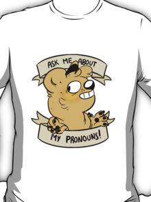 PRONOUN BEARS: Ask me about my pronouns! T-Shirt