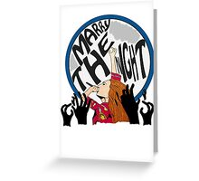 Marry The Night [ Ipod / Iphone / Print ] Greeting Card