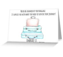 Embrace your baggage!  Greeting Card