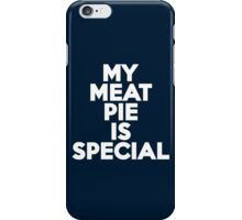 My meat pie is special iPhone Case/Skin