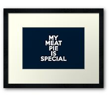 My meat pie is special Framed Print