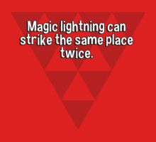 Magic lightning can strike the same place twice. by margdbrown