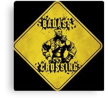 Wilhelm Badass Crossing (Worn Sign) Canvas Print