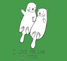 I Love You Like No Otter Kids Tee