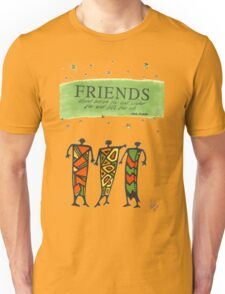 Friends Stand Beside You T-Shirt Unisex T-Shirt