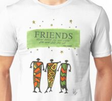 Friends Stand Beside You T-Shirt Unisex T-Shirt